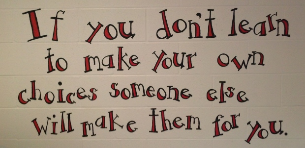 This one is near the cafeteria where EVERYONE sees it. Another important lesson to learn.